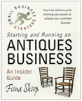Starting and Running an Antiques Business by Fiona Shoop