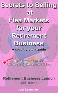 Secrets to Selling at Flea Markets for your Retirement Business
